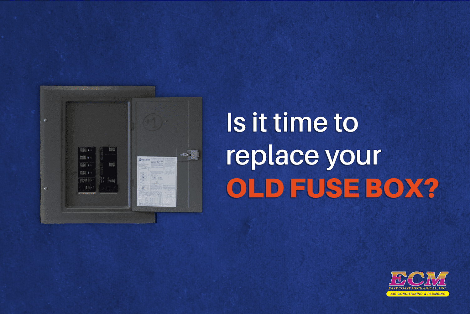 [SCHEMATICS_4US]  Is It Time to Replace an Old Fuse Box with a Circuit Panel? | Replacing Old Fuse Box |  | ECM Air Conditioning