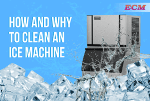 how and why to clean an ice machine