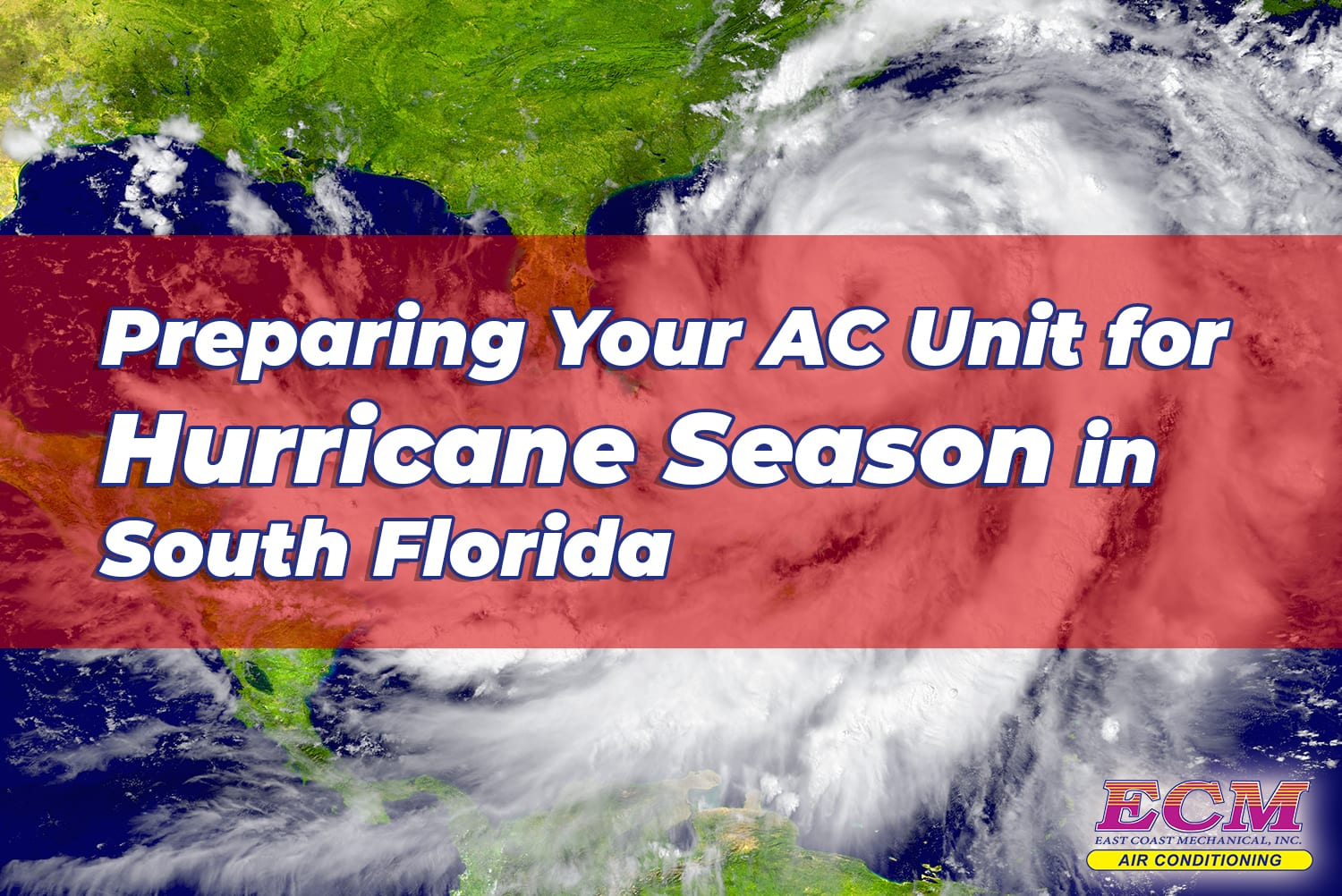 Get Your AC Unit Ready for Hurricane Season