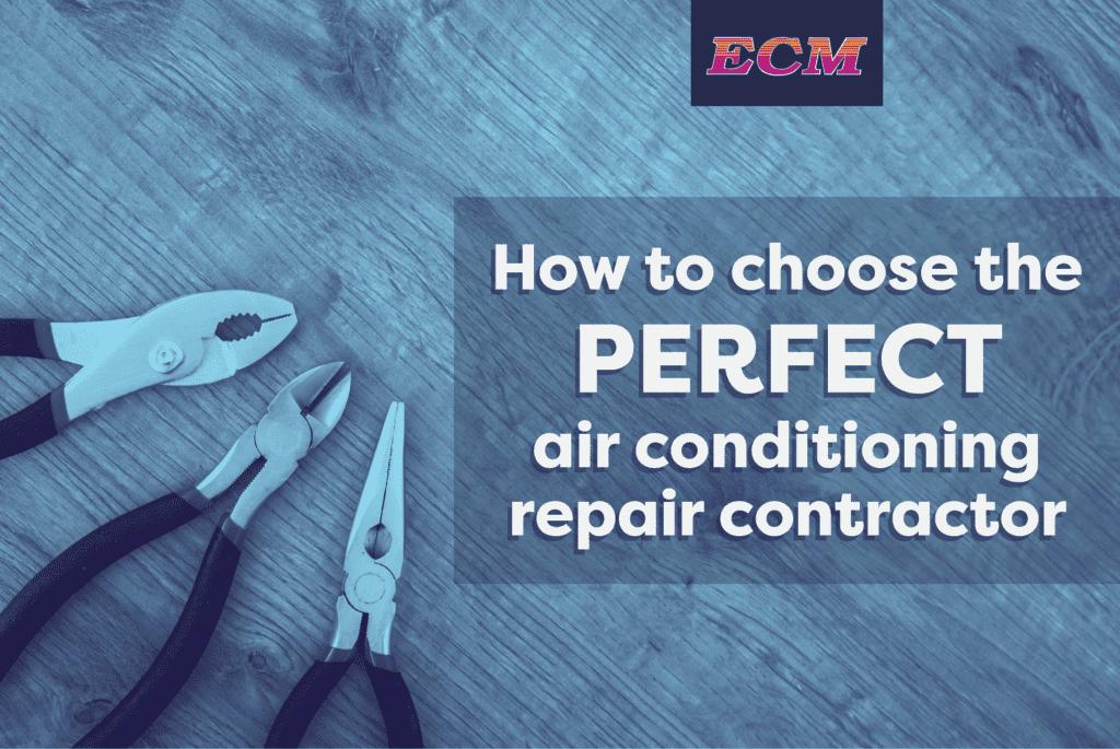 Choosing the Perfect AC Repair Contractor