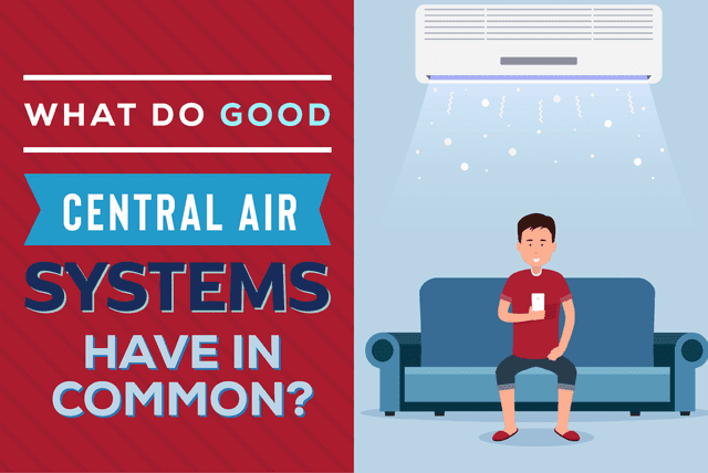 What do good central air systems have in common