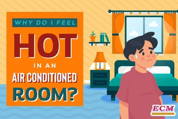 why do I feel hot in an air conditioned room?