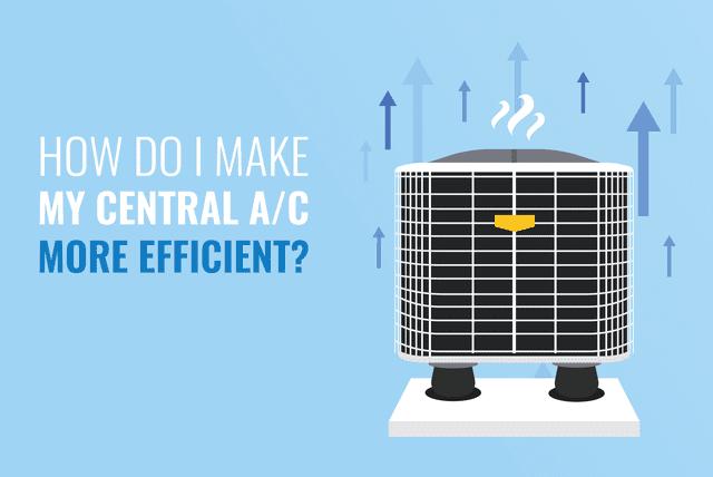 make my central ac more efficient